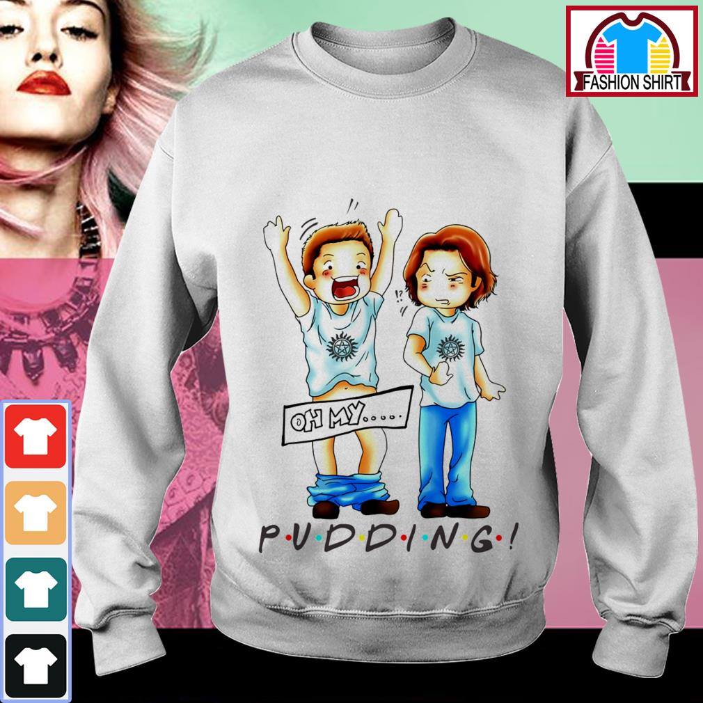 Official Oh my Pudding Supernatural shirt by tshirtat store Sweater
