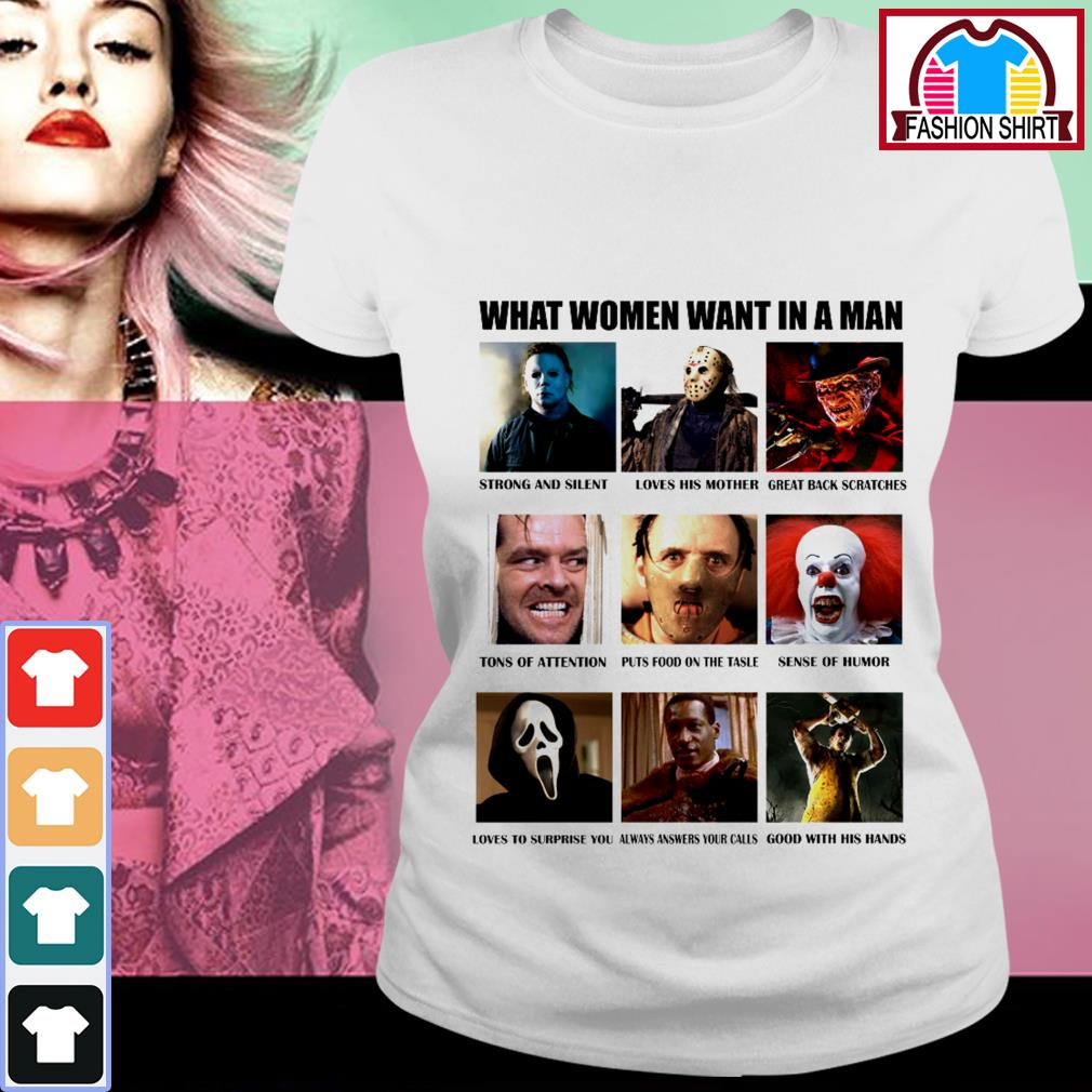 What women want in a man strong and silent like Michael Myers Ladies Tee