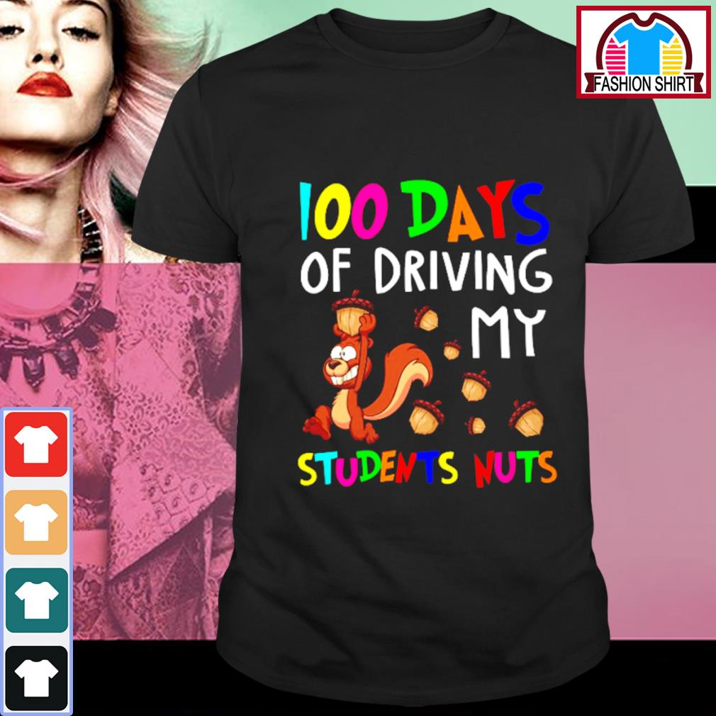 100 days of driving my students nuts shirt
