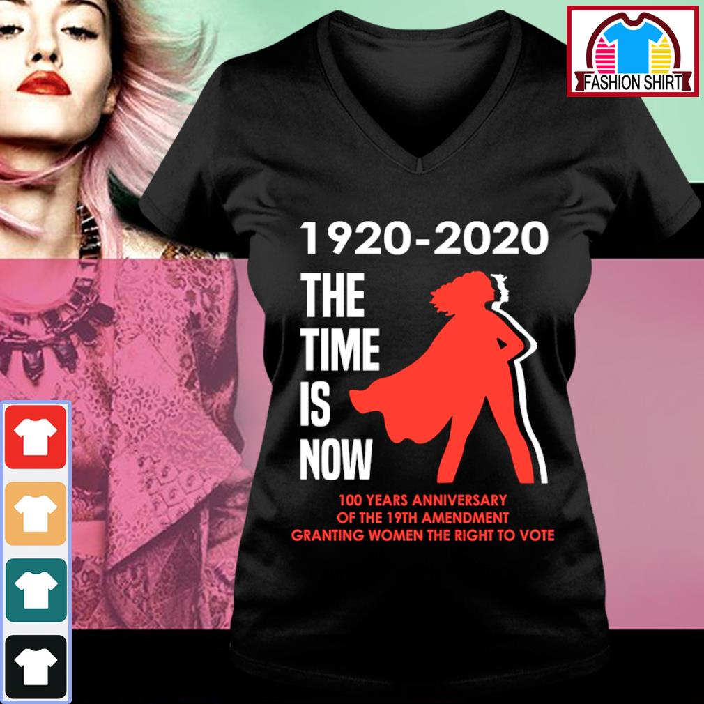 1920 2020 the time is now 100 years anniversary of the 19th amendment granting women the right to vote s v-neck-t-shirt