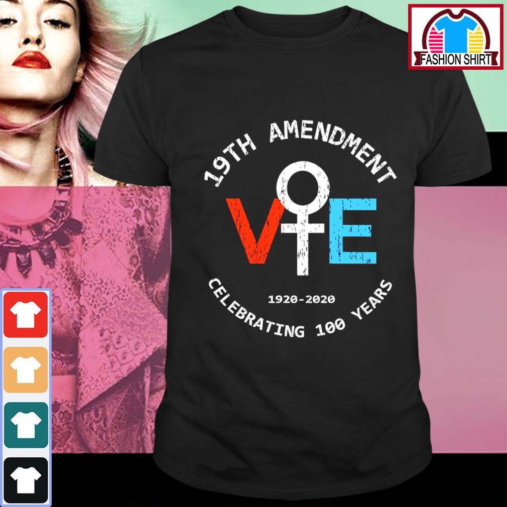 19th Amendment vote 1920 2020 celebrating 100 years shirt