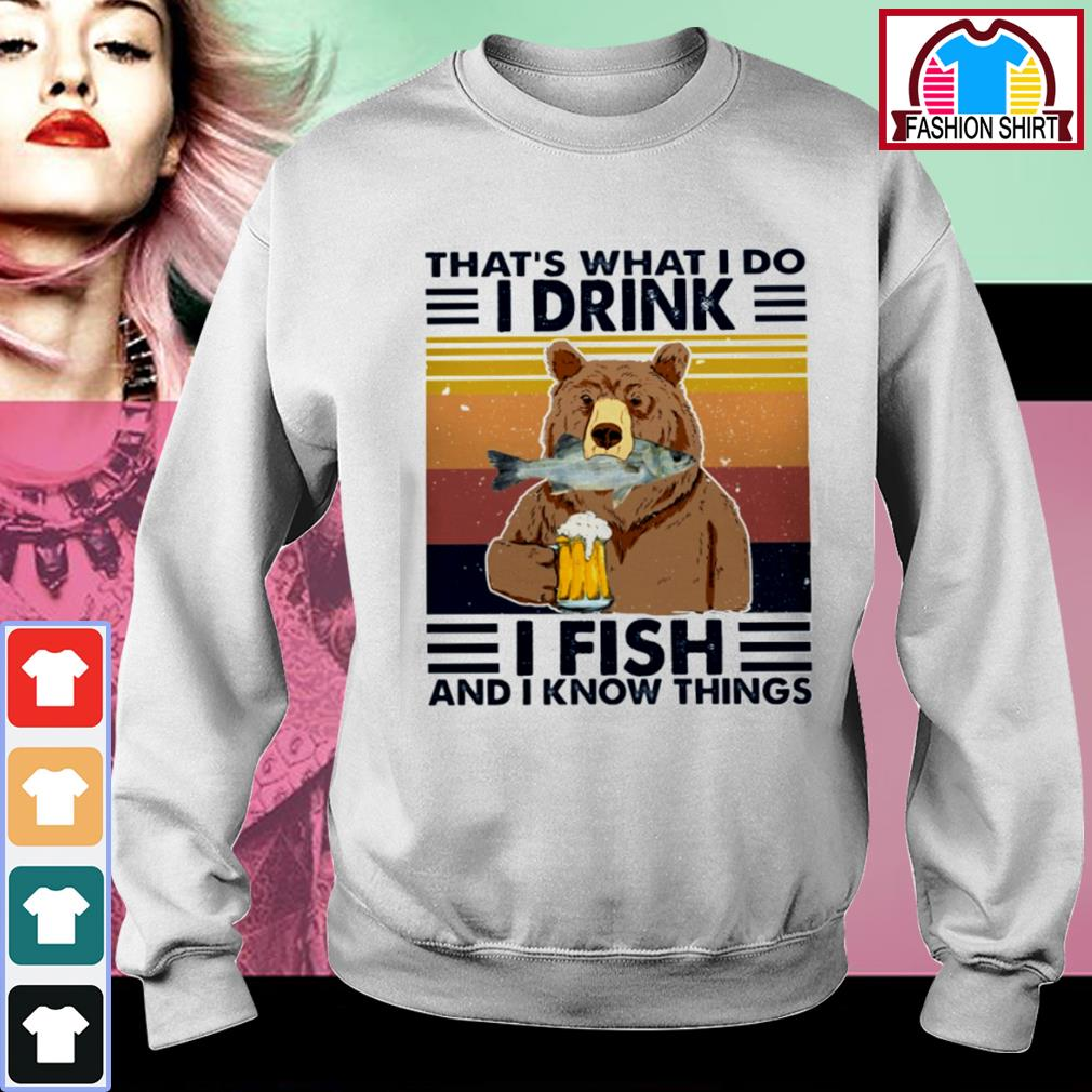 Bear that's what I do I drink I fish and I know things vintage s sweater