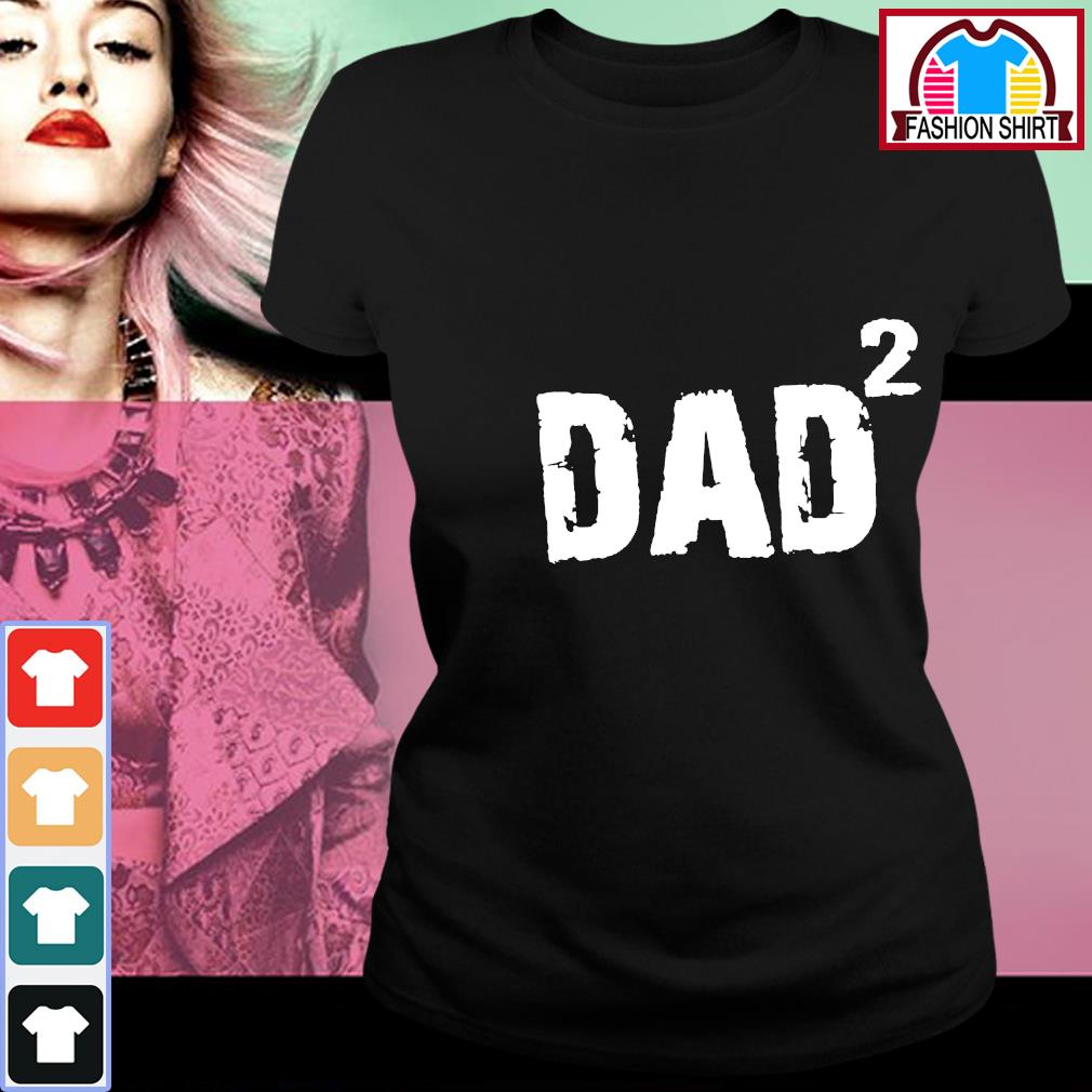 Dad squared s ladies-tee