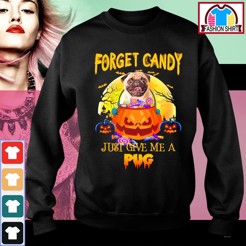 Halloween forget candy just give me a Pug s sweater