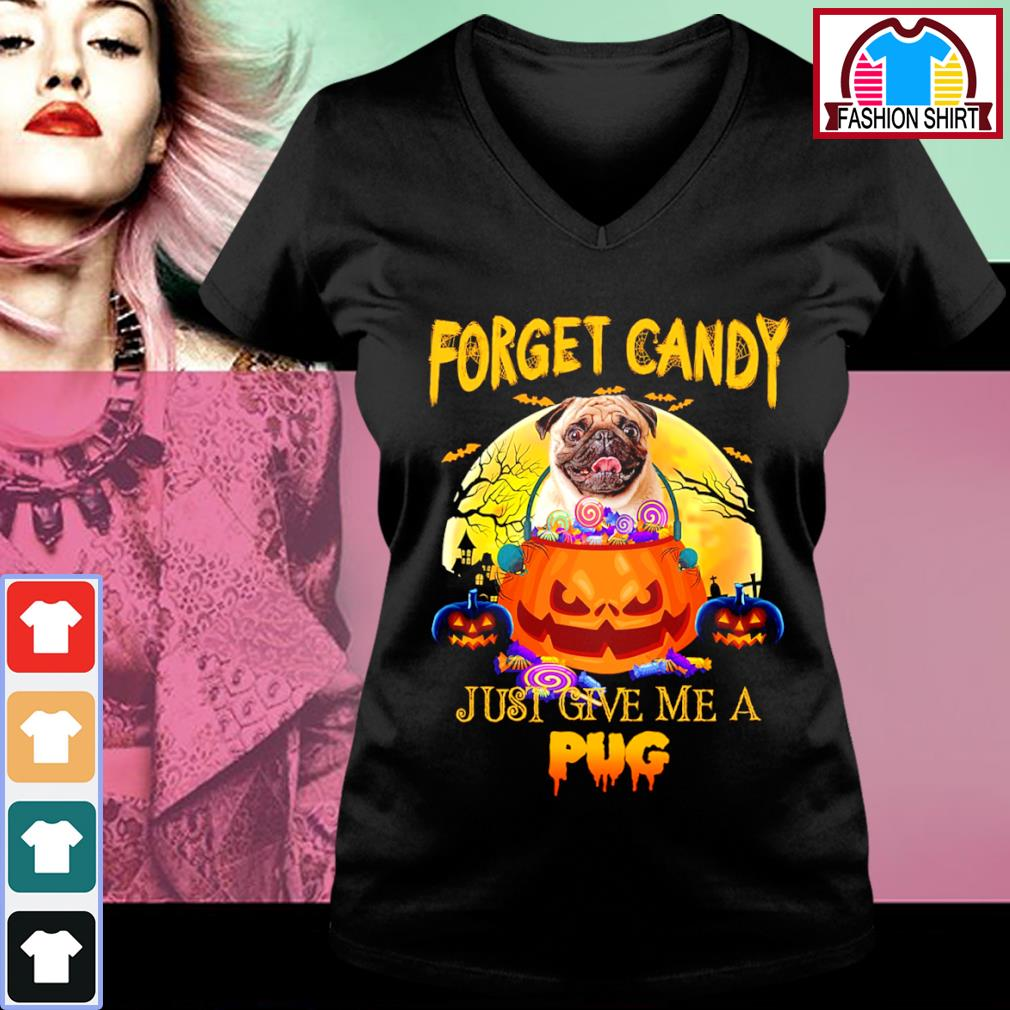 Halloween forget candy just give me a Pug s v-neck-t-shirt