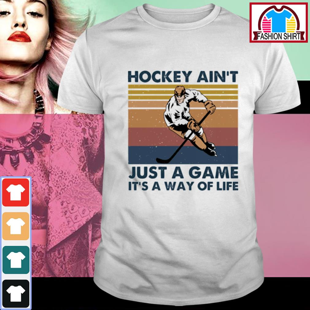 Hockey ain't just a game it's a way of life vintage shirt