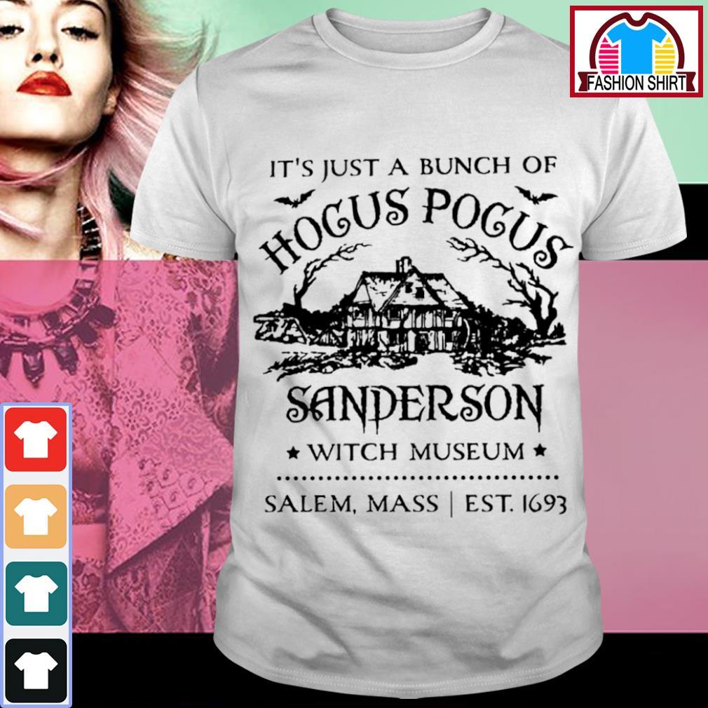 It's just a bunch of Hocus Pocus Sanderson witch museum salem mass est 1693 shirt