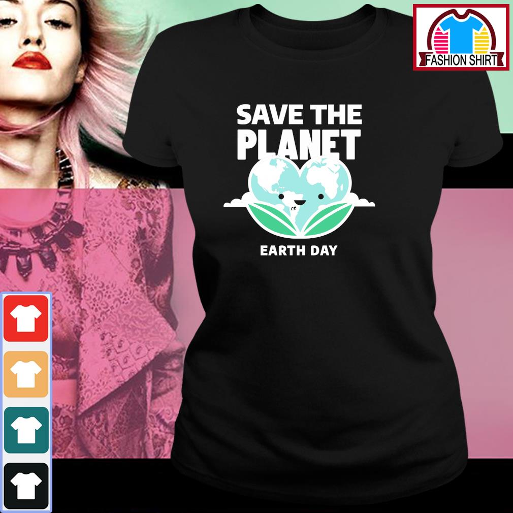Save the Planet Earth Day 2020 s ladies-tee