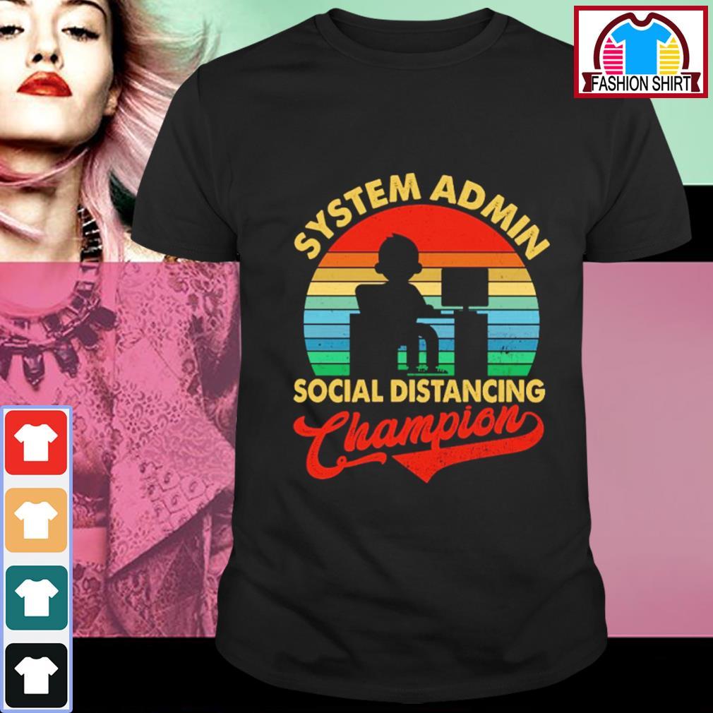 System admin social distancing champion vintage shirt