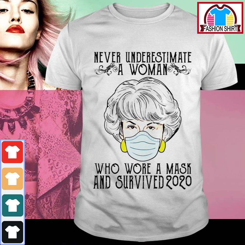 The Golden Girls face mask never underestimate a woman who wore a mask and survived 2020 shirt