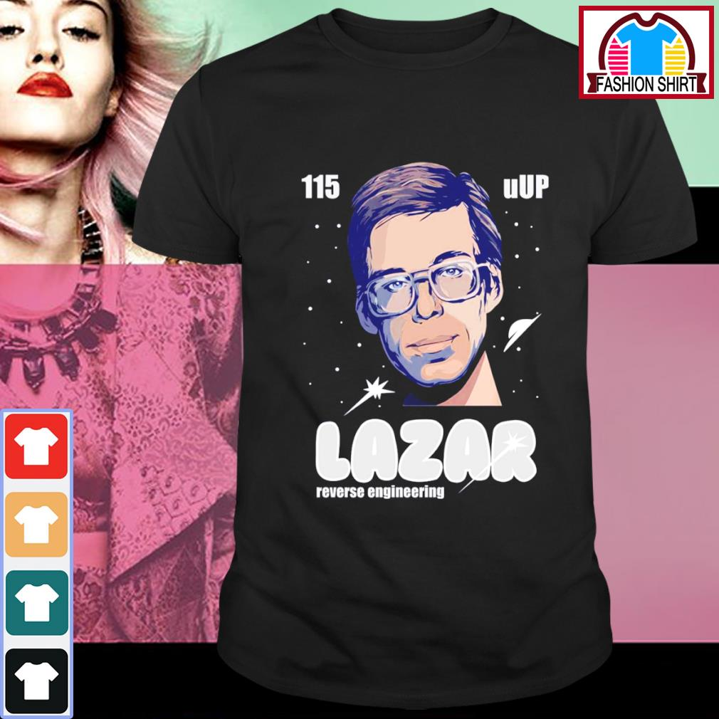 115 uUP Lazar reverse engineering shirt