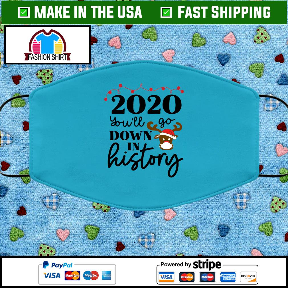 2020 you'll go down in history face mask Washable blue