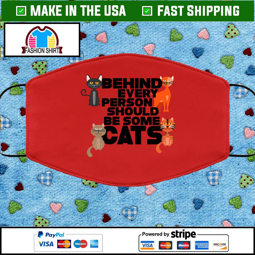 Behind every person should be some cats face mask red