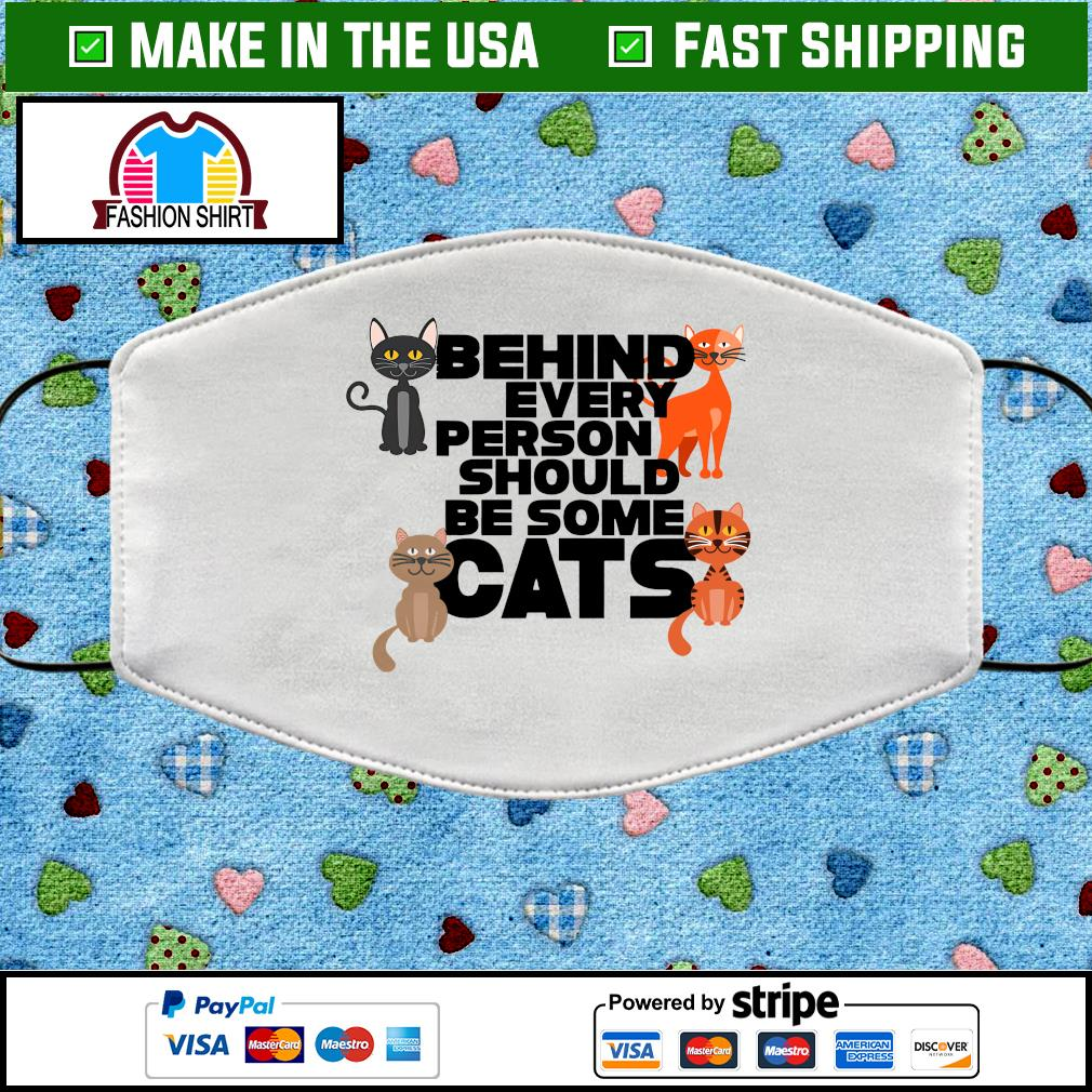 Behind every person should be some cats face mask