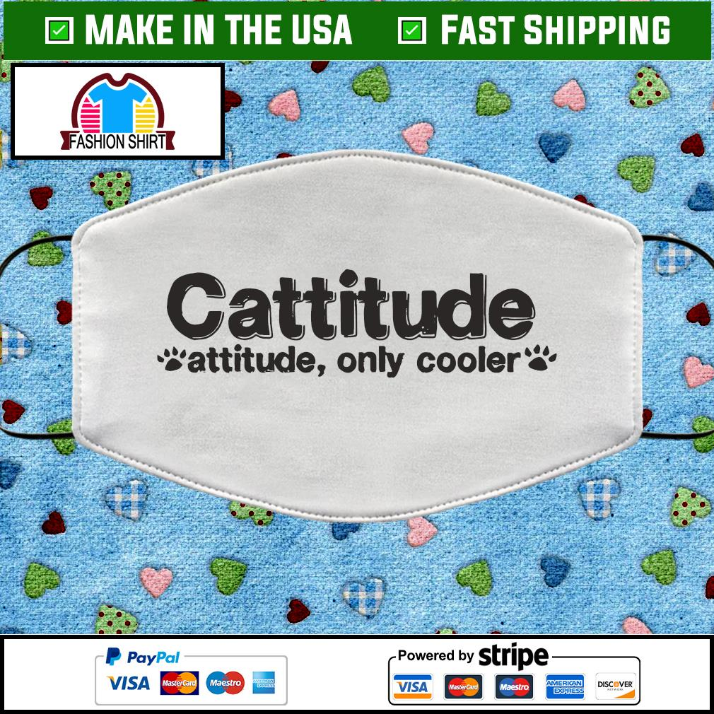Cattitude attitude only cooler face mask