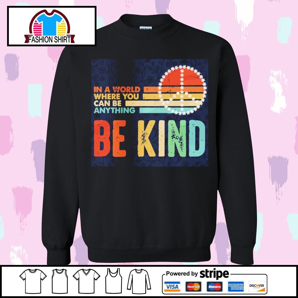 In a world where you can be anything be kind vintage s sweater