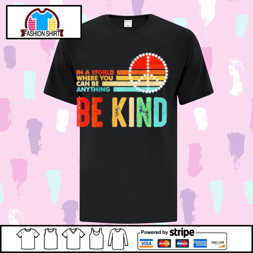 In world where you can be anything be kind s ladies-tee