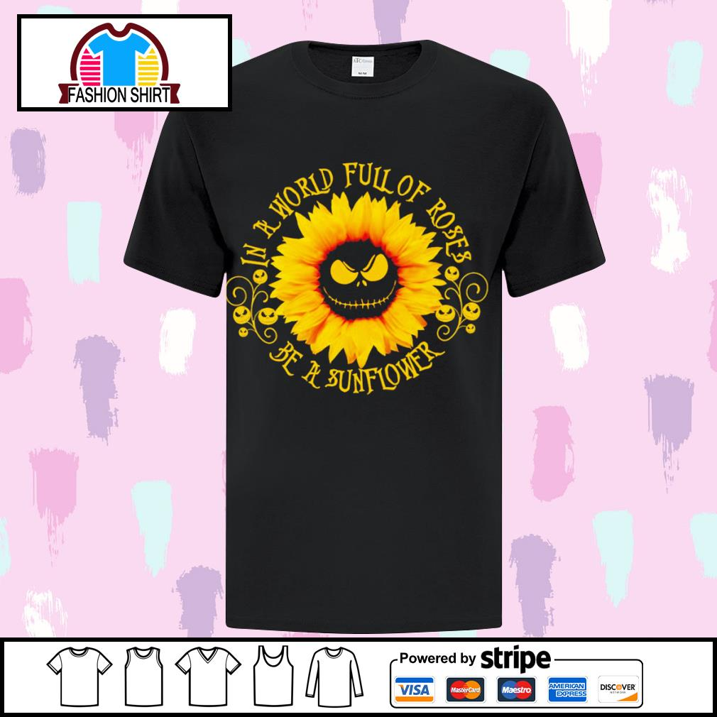 Jack Skellington sunflower in a world full of roses be a sunflower s ladies-tee