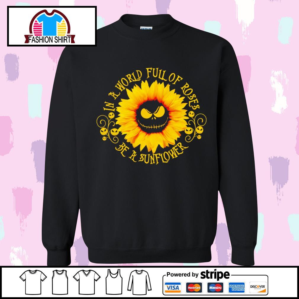 Jack Skellington sunflower in a world full of roses be a sunflower s sweater