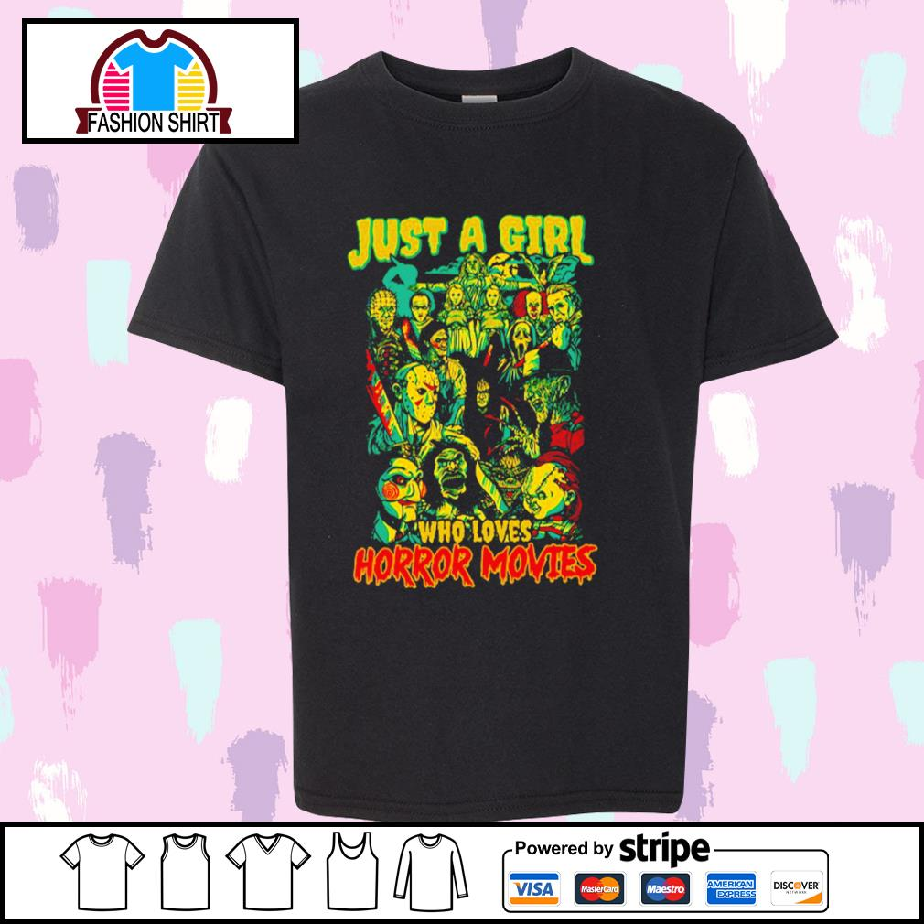 Jason Michael Freddy Pennywise Chucky just a girl who loves horror movies shirt
