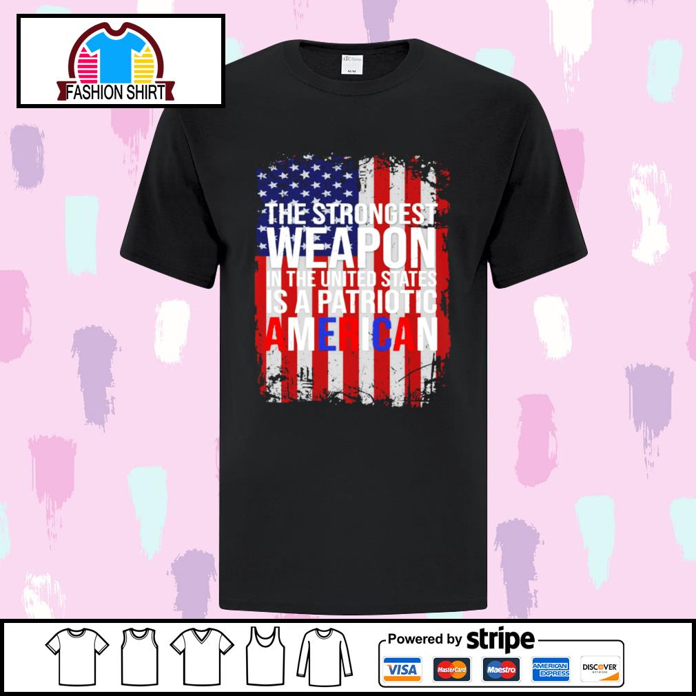 American flag the strongest weapon in the United States is a patriotic American s ladies-tee