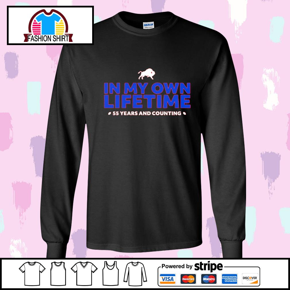 Buffalo Bills in my own lifetime 55 years and counting s longsleeve-tee