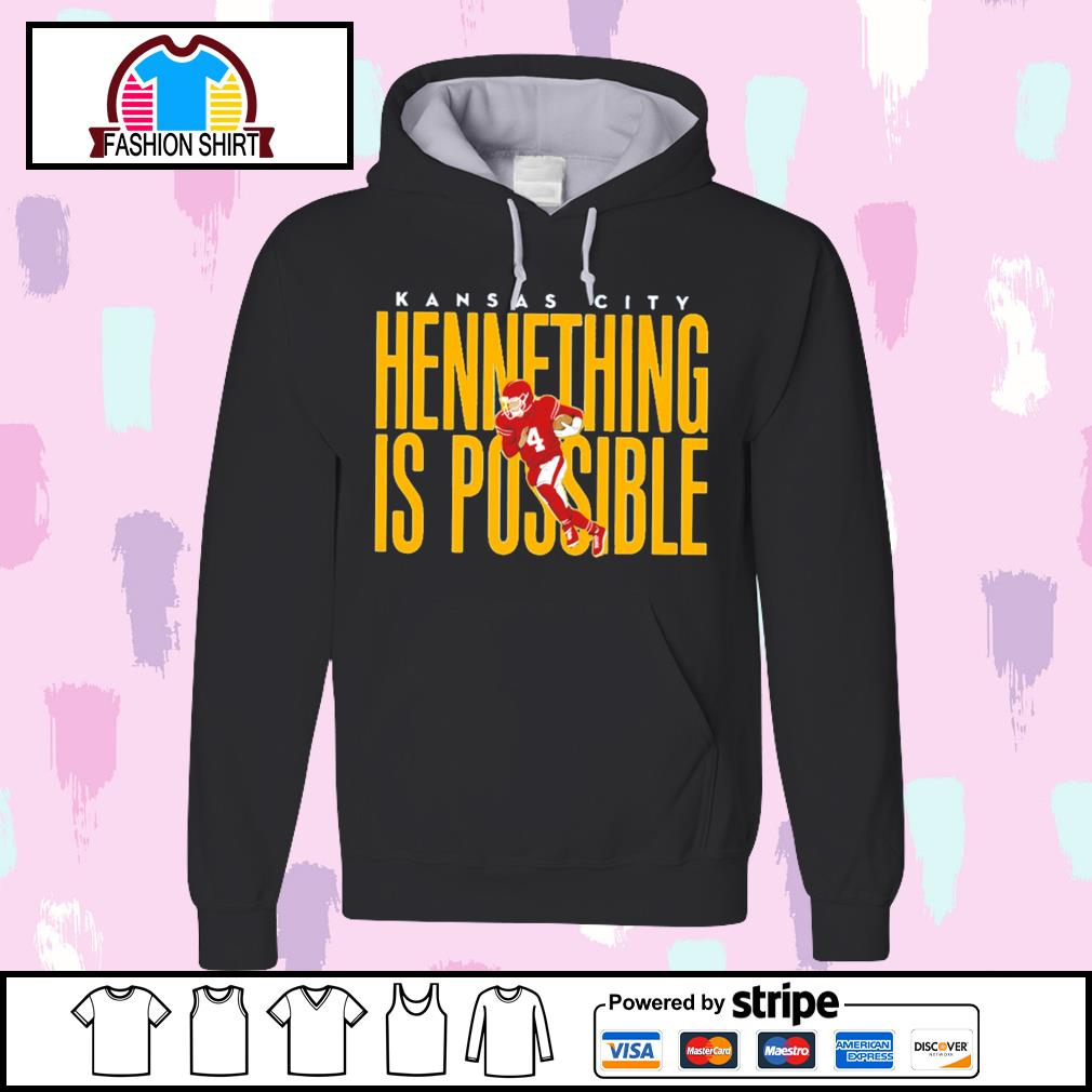 Chad Henne Kansas City Chiefs hennething is possible s hoodie