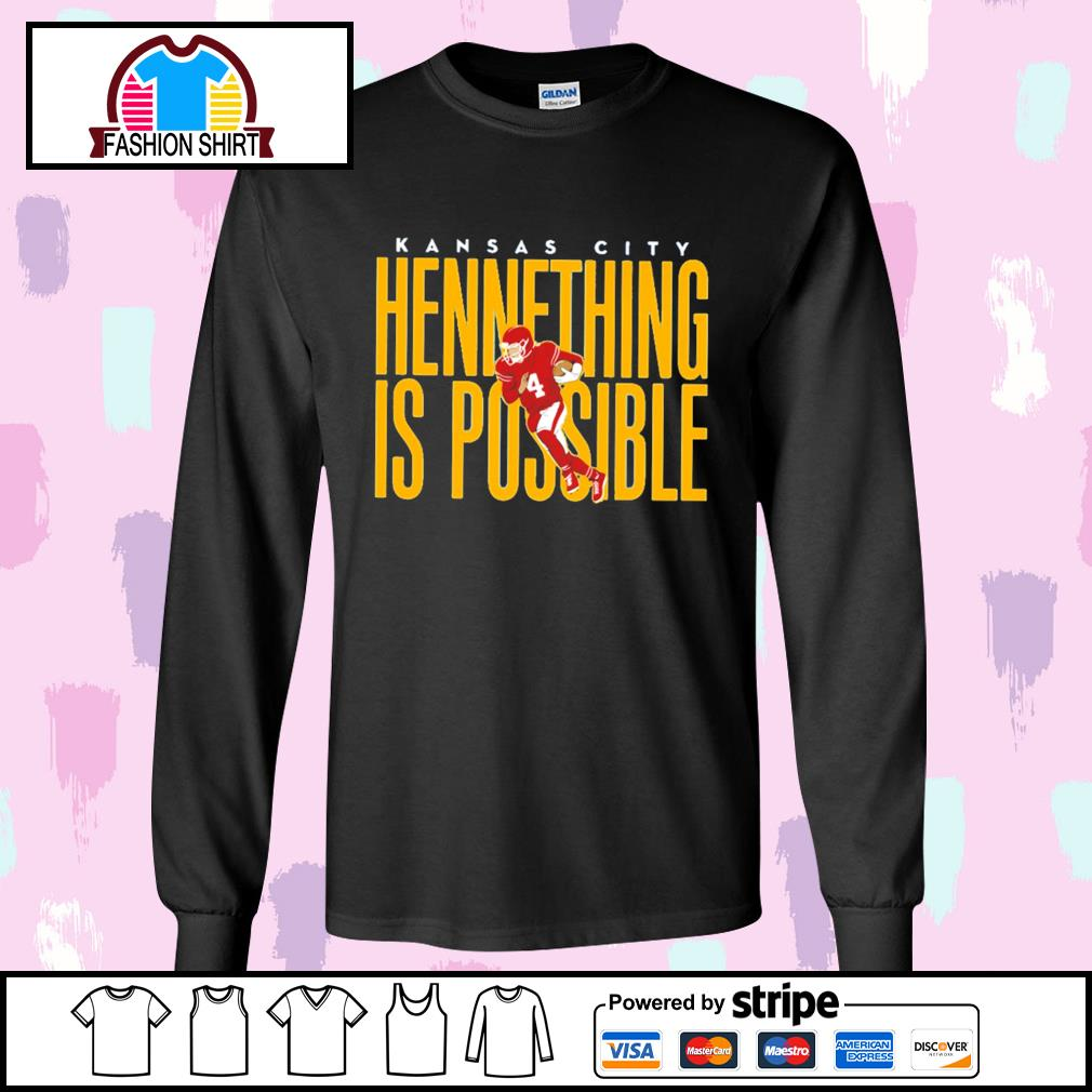 Chad Henne Kansas City Chiefs hennething is possible s longsleeve-tee