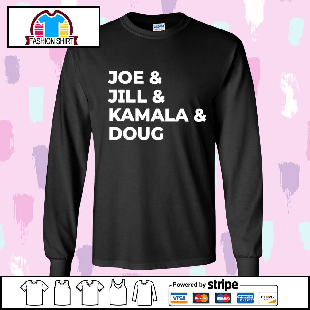 Joe and Jill and Kamala and Doug s longsleeve-tee